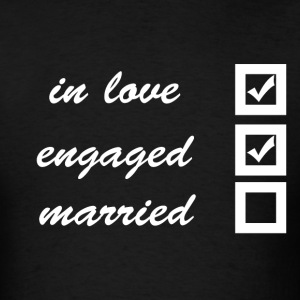 in love, engaged, married T-Shirts - Men's T-Shirt