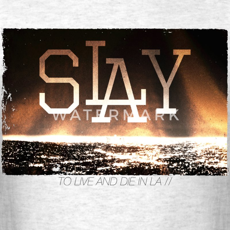 slay - to live and die in LA the best - Men's T-Shirt