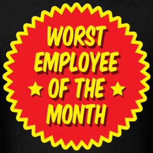 Worst employee of the month - Men's T-Shirt