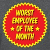 Worst employee of the month - Women's T-Shirt