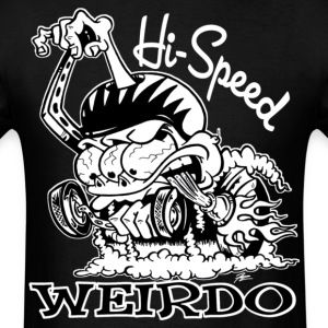 Hi Speed Weirdo Shirt - Men's T-Shirt