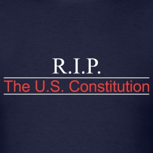 RIP The U.S. Constitution T-Shirt - Men's T-Shirt