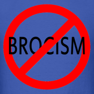 Design ~ Say No to Brocism