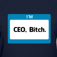 Design ~ CEO, Bitch Women's