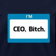 Design ~ CEO, Bitch Women's