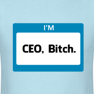 Design ~ CEO, Bitch Men's