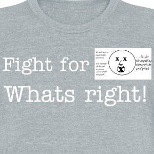 Fight for whats right - Unisex Tri-Blend T-Shirt by American Apparel