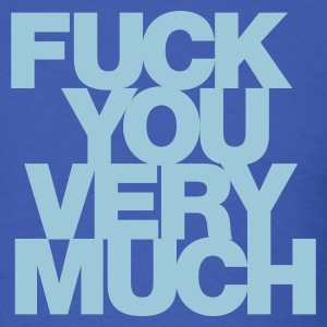 Fuck you very much T-Shirts - Men's T-Shirt