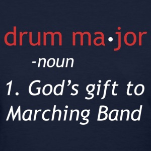 Definition of a Drum Major - Women's T-Shirt