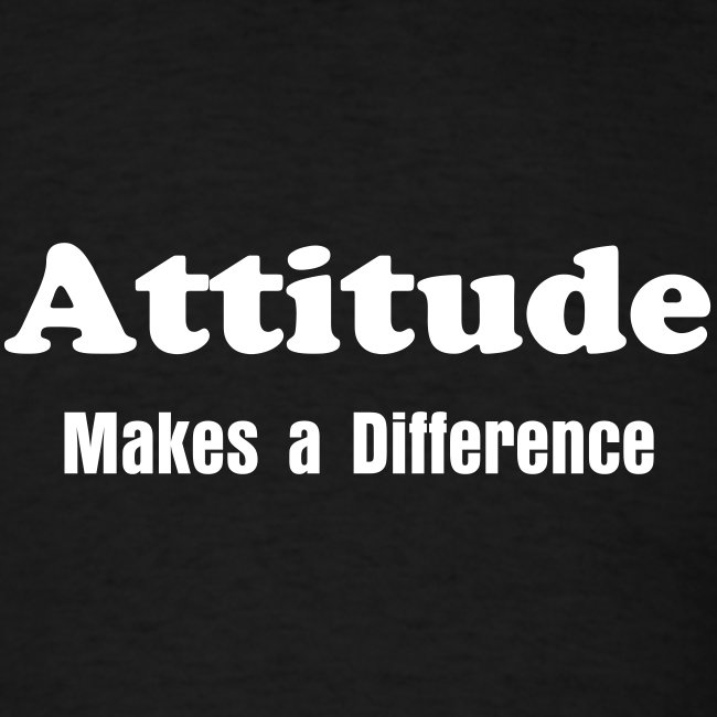 Attitude Makes a Difference