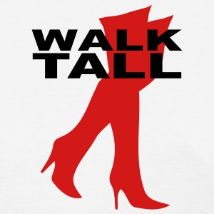 walk tall - Women's T-Shirt