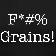 Design ~ F*#% Grains! - Women's V Neck - Dark