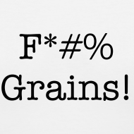 Design ~ F*#% Grains! - Women's V Neck - Light