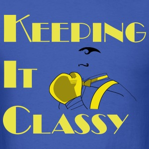 Keeping It Classy - Men's T-Shirt