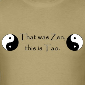 That Was Zen, This Is Tao - Men's T-Shirt
