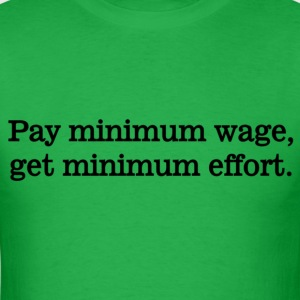 Pay Minimum Wage T-Shirts - Men's T-Shirt