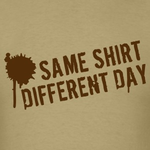 Same shirt different day T-Shirts - Men's T-Shirt