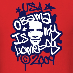 Obama is my homeboy Graffiti T-Shirts - Men's T-Shirt