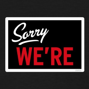 Sorry WE ARE Women's T-Shirts - Women's T-Shirt