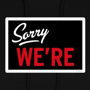 Sorry WE ARE Hoodies - Women's Hoodie