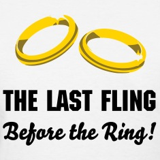 The last fling before the ring, Bachelorette Party Wedding T-Shirts