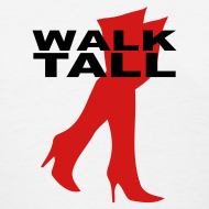 Design ~ walk tall