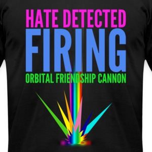 """Hate Detected, Firing Orbital Friendship Cannon"" - Men's T-Shirt by American Apparel"