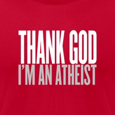 Thank god i am an atheist T-Shirts
