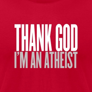 Thank god i am an atheist T-Shirts - Men's T-Shirt by American Apparel