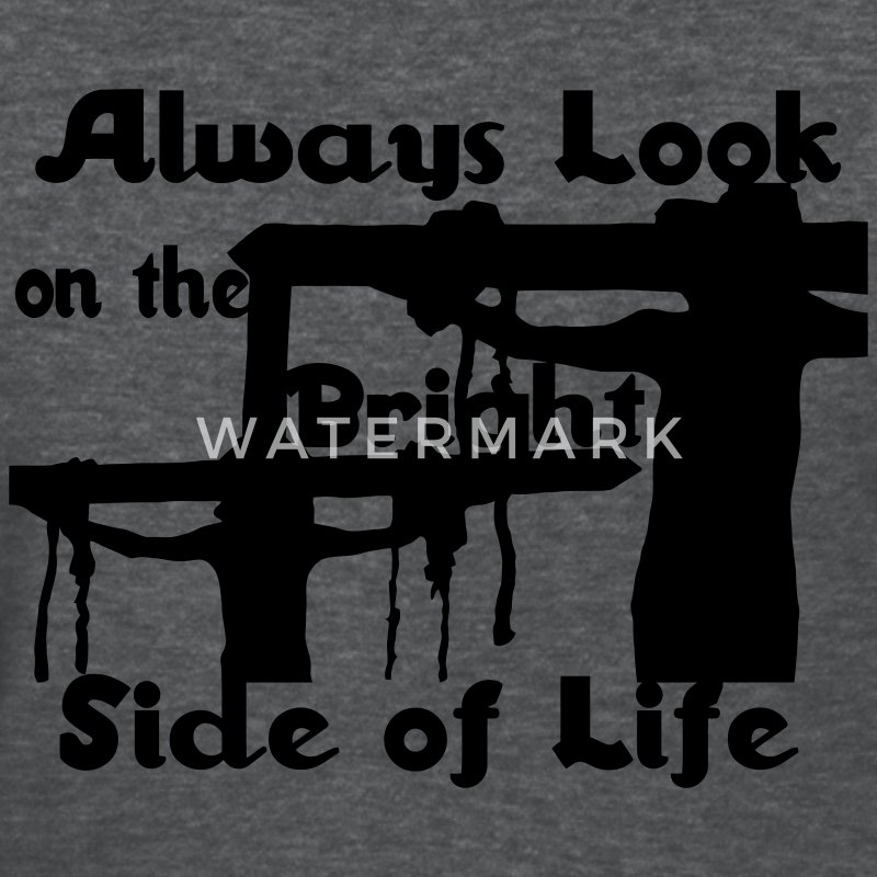 Always look on the bright side of life Women's T-Shirts - Women's T-Shirt