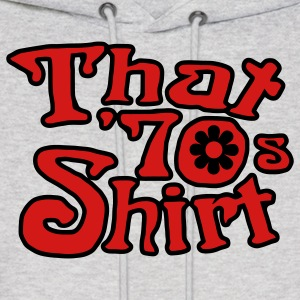 That 70's T-shirt, That '70s Show Hoodies - Men's Hoodie
