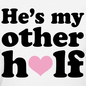 He's My Other Half - Women's T-Shirt