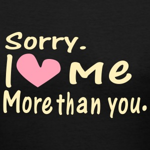 Sorry. I love more than you Women's V-Neck T-Shirt - Women's V-Neck T-Shirt