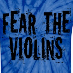 Violin Music Humor Fear The Violins T-Shirts