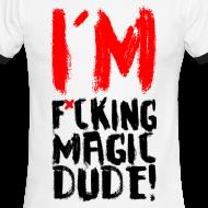 Design ~ I'M F*CKING MAGIC DUDE