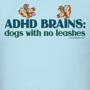 ADHD BRAINS - Men's T-Shirt
