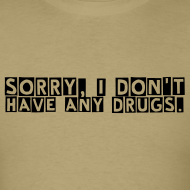 Design ~ Sorry, I Don't Have Any Drugs