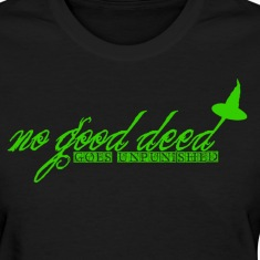 no good deed goes unpunished Women's T-Shirts