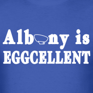 Design ~ Albany is Eggcellent Shirt by New York Old School