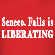 Design ~ Seneca Falls is Liberating Shirt by New York Old School