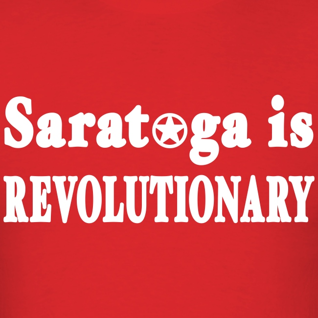 Saratoga is Revolutionary Shirt by New York Old School