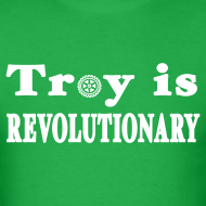 Design ~ Troy is Revolutionary Shirt by New York Old School