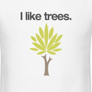 I Like Trees Shirt - Men's T-Shirt