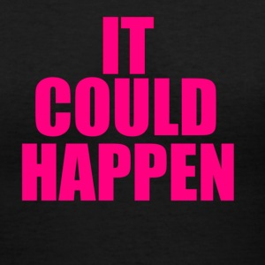 It Could Happen - Women's V-Neck T-Shirt