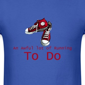 Awful lot of Running to Do Mens - Men's T-Shirt