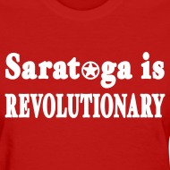 Design ~ Saratoga is Revolutionary Shirt by New York Old School