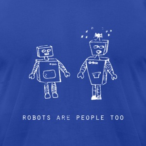 Robots Are People Too | Robot Plunger - Men's T-Shirt by American Apparel