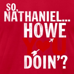 HOWE you doin'? Tee - Men's T-Shirt by American Apparel
