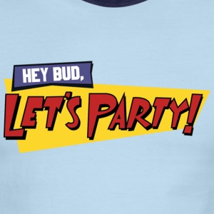 Hey Bud, Let's Party! - Men's Ringer T-Shirt