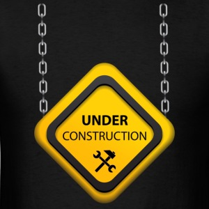 Under Construction Hanging sign T-Shirts - Men's T-Shirt